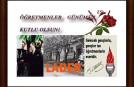 ÖĞRETMENLER GÜNÜMÜZ KUTLU OLSUN 24.11.2013