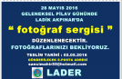 FOTOĞRAF SERGİSİ TESLİM TARİHİ 02.05.2016