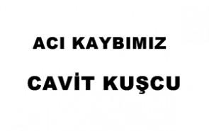 VEFAT-CAVİT KUŞCU